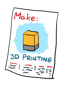 Make: Ultimate 3D Printing Guide